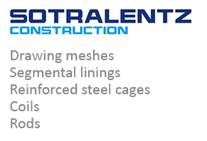 SOTRALENTZ CONSTRUCTION: drawing meshes, segmental linings, reinforced steel cages, coils and rods from Drulingen, France