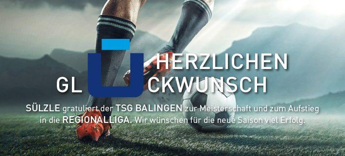 Die SÜLZLE Gruppe gratuliert der TSG Balingen zum Aufstieg in die Fußball-Regionalliga Südwest